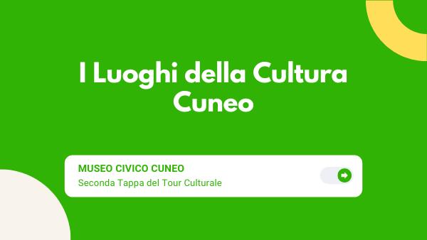 I luoghi della cultura di cuneo. Seconda tappa: Museo Civico